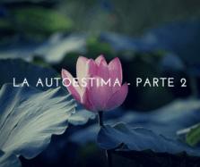 La Autoestima – Parte 2
