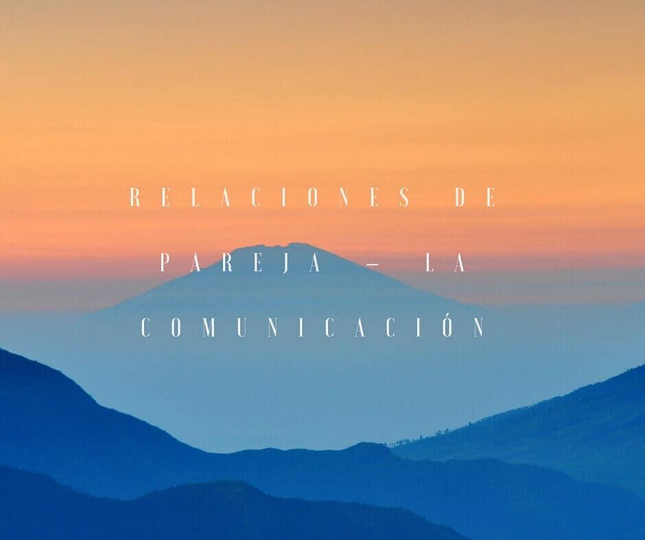 Relaciones de Pareja – La Comunicación